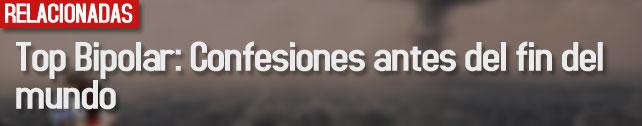 link_top_bipolar_confesiones_fin_del_mundo