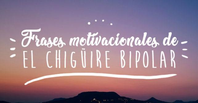 Frases Motivacionales De El Chigüire Bipolar El Chigüire