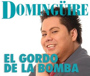 Domingüire No.17: El Gordo de la Bomba