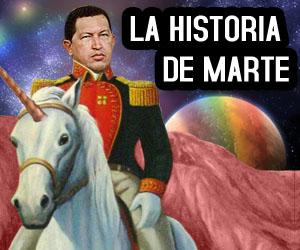 Especial: La historia de Marte según Chávez (Video + Infografía)