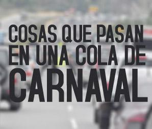 Cosas que pasan en una cola de Carnaval