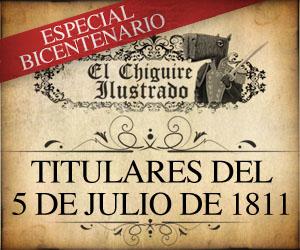 El Chigüire Ilustrado: titulares del 5 de Julio de 1811 (2 Pag.)