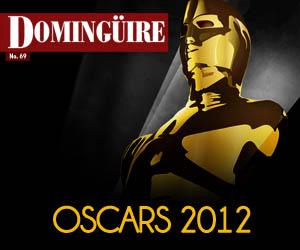 Domingüire Nro.69: Oscars 2012