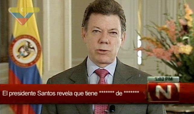 """VTV: """"El presidente Santos revela que tiene ******* de *******"""""""