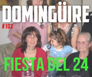 Domingüire Nro.103: Fiesta del 24