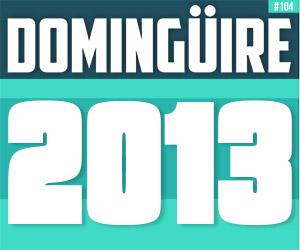 Domingüire Nro.104: Año Nuevo 2013