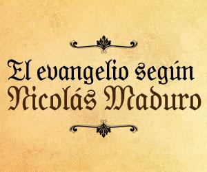 El evangelio según Nicolás Maduro