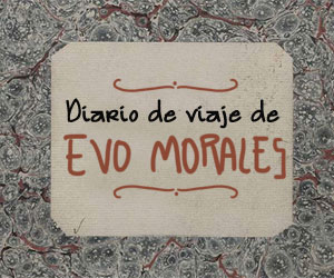 Diario de viaje de Evo Morales