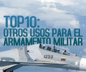 TOP10: Otros usos para el armamento militar
