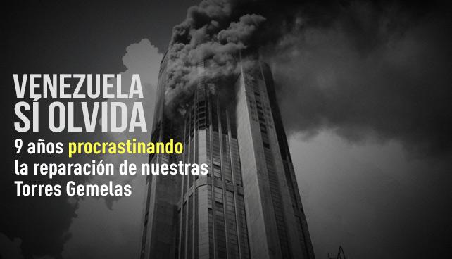 Venezuela sí olvida: 9 años procrastinando la reparación de nuestras Torres Gemelas