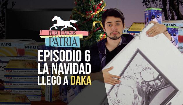 Pero Tenemos Patria: Llegó la Navidad a Daka (Episodio 6)