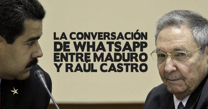 Conversación de Whatsapp entre Maduro y Raúl Castro