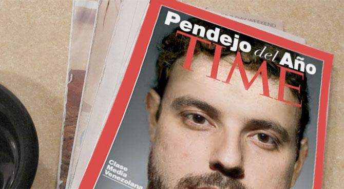 """Revista TIME nombra a venezolano clase media """"Pendejo del Año"""""""