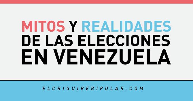 Mitos y Realidades de las elecciones en Venezuela