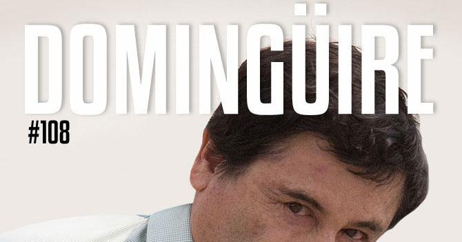 Domingüire Nro. 108: El Chapo Guzmán