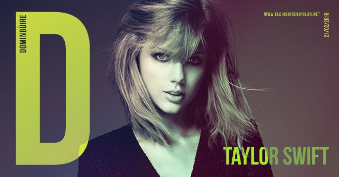 Domingüire Nro. 113: Taylor Swift