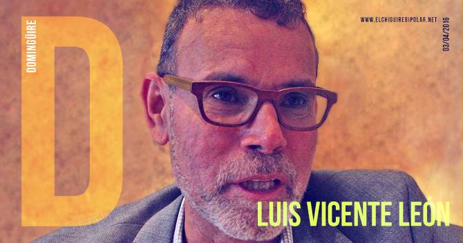 Domingüire No.119: Luis Vicente León