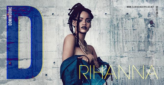 Domingüire No.121: Rihanna