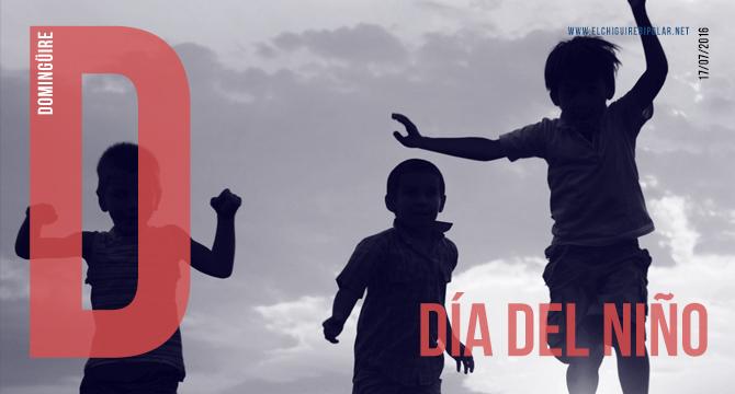 Domingüire No.134: Día del Niño