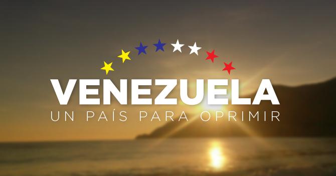 Venezuela: un país para oprimir