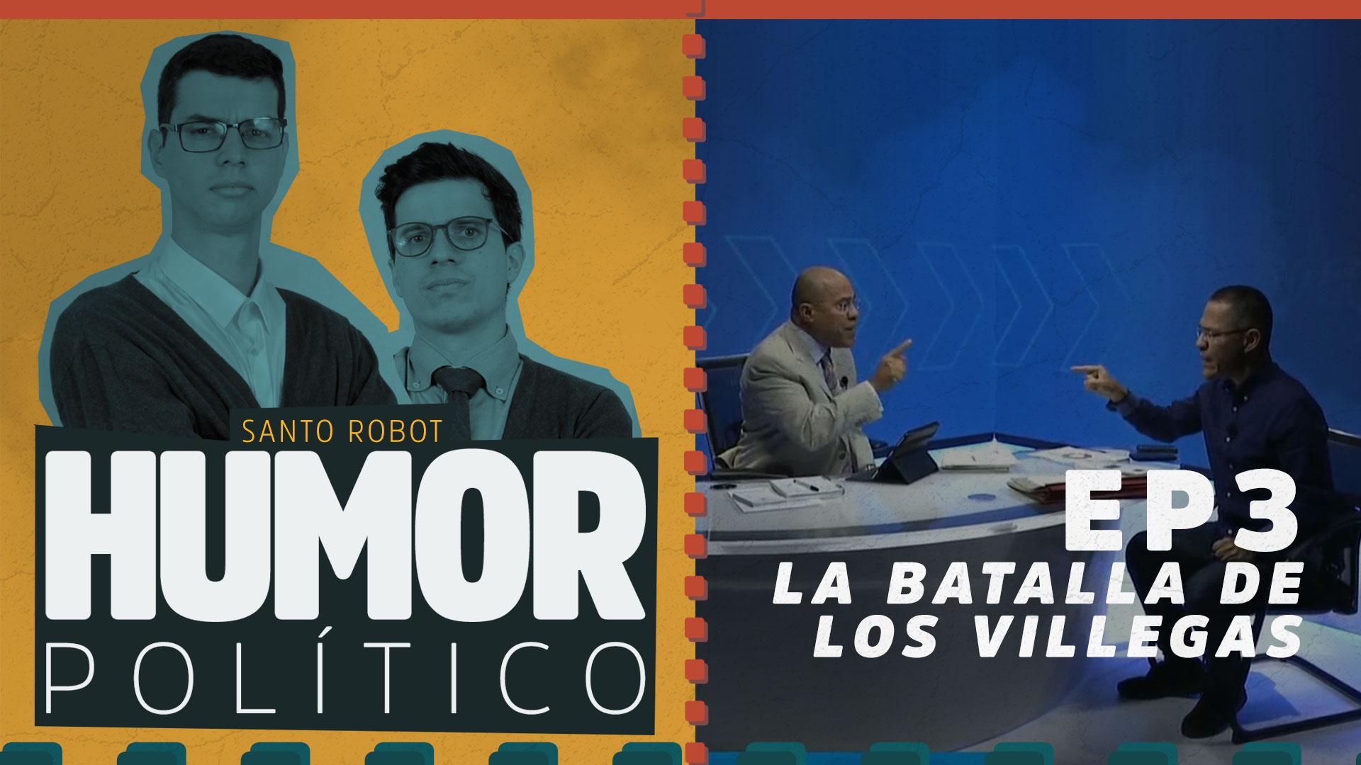 La Batalla de los Villegas - Humor Político