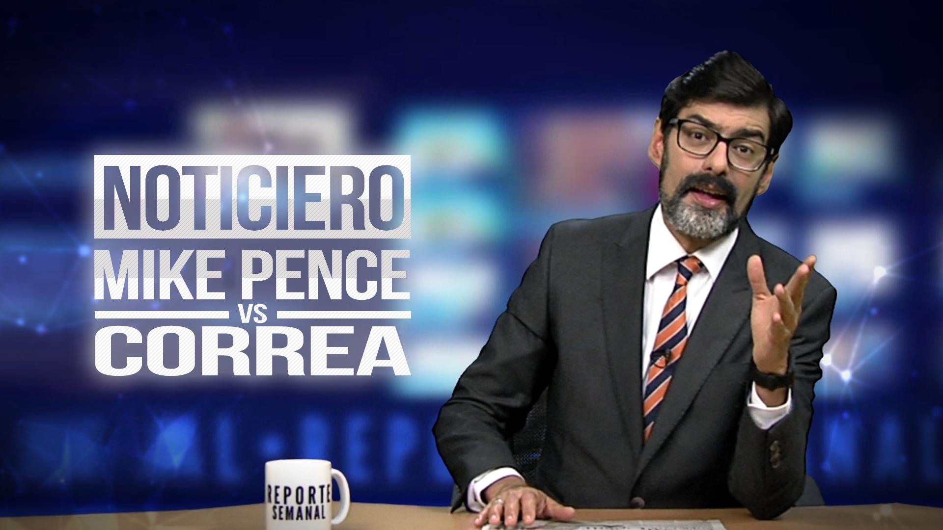 Reporte Semanal - Noticiero: Mike Pence Vs. Correa