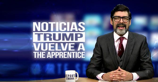 Reporte Semanal - Trump vuelve a The Apprentice
