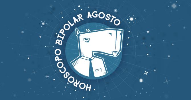 Horóscopo Bipolar: Agosto