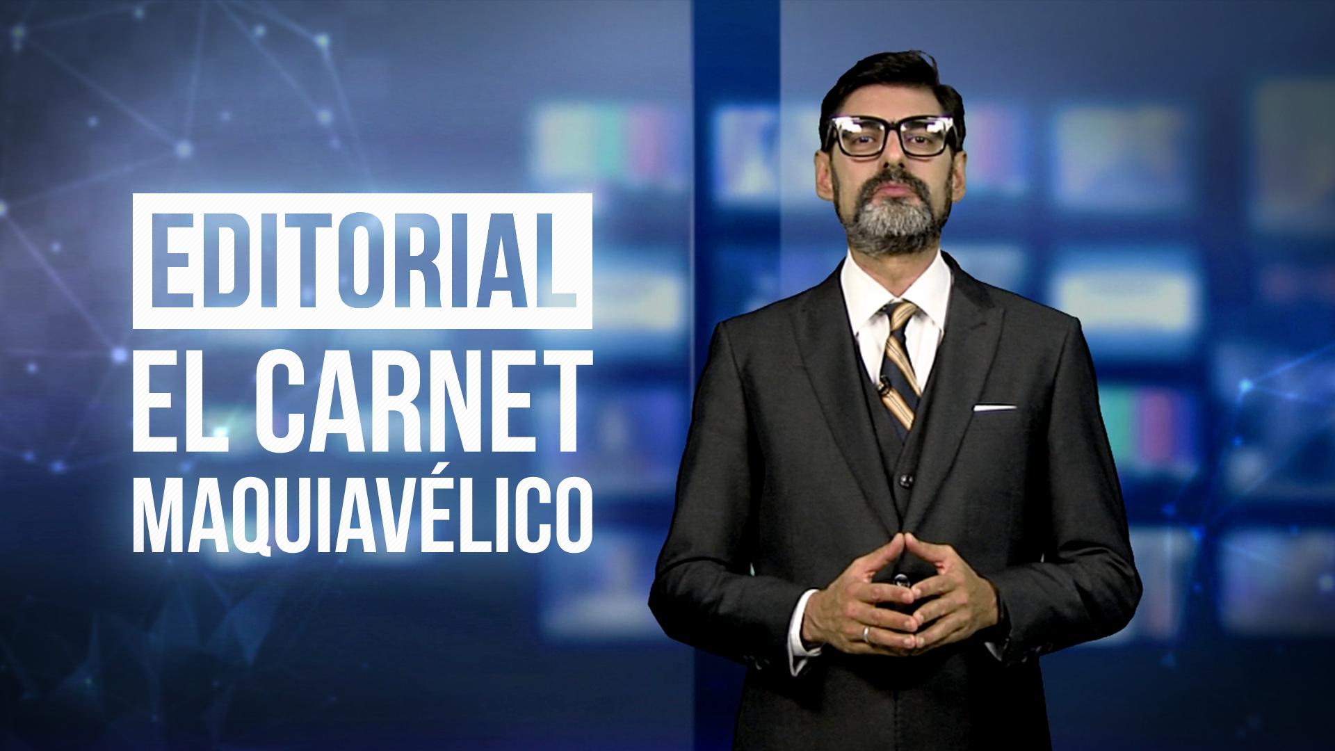 Reporte Semanal - Editorial: El carnet maquiavélico