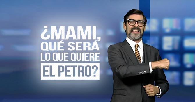Reporte Semanal - Editorial: ¿Mami, qué será lo que quiere el Petro?