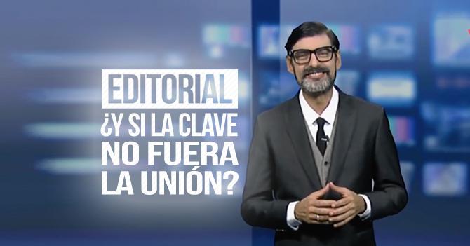 Reporte Semanal - Editorial: ¿Y si la clave no fuera la unión?