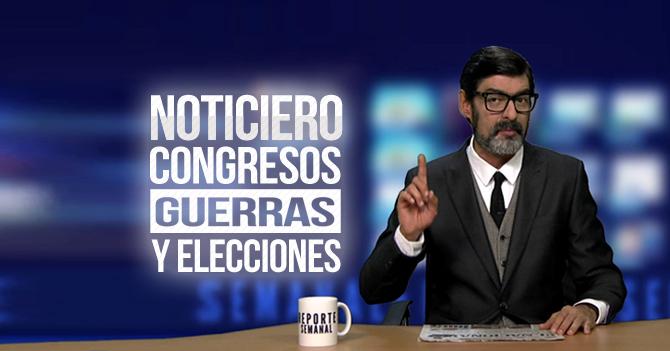 Reporte Semanal - Noticiero: Congresos, guerras y elecciones