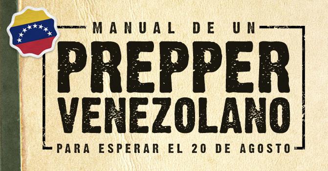 Manual de un prepper venezolano para esperar el 20 de Agosto