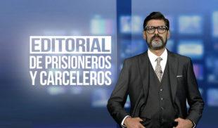 Reporte Semanal - Editorial: De prisioneros y carceleros