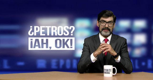 Reporte Semanal - Bisagra: ¿Petros? ¡AH OK!