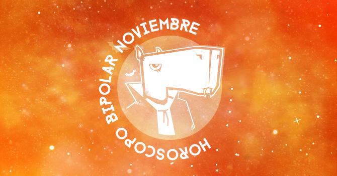 Horóscopo Bipolar: Noviembre (Especial Halloween)