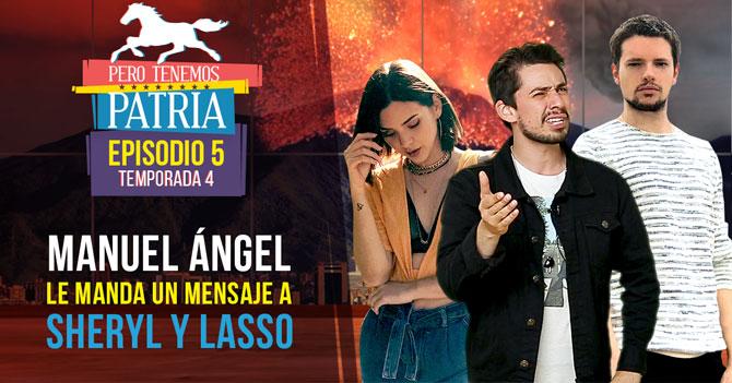 Manuel Ángel le manda un mensaje a Sheryl y Lasso - Pero Tenemos Patria