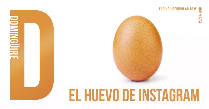 Domingüire No. 263: El huevo de Instagram