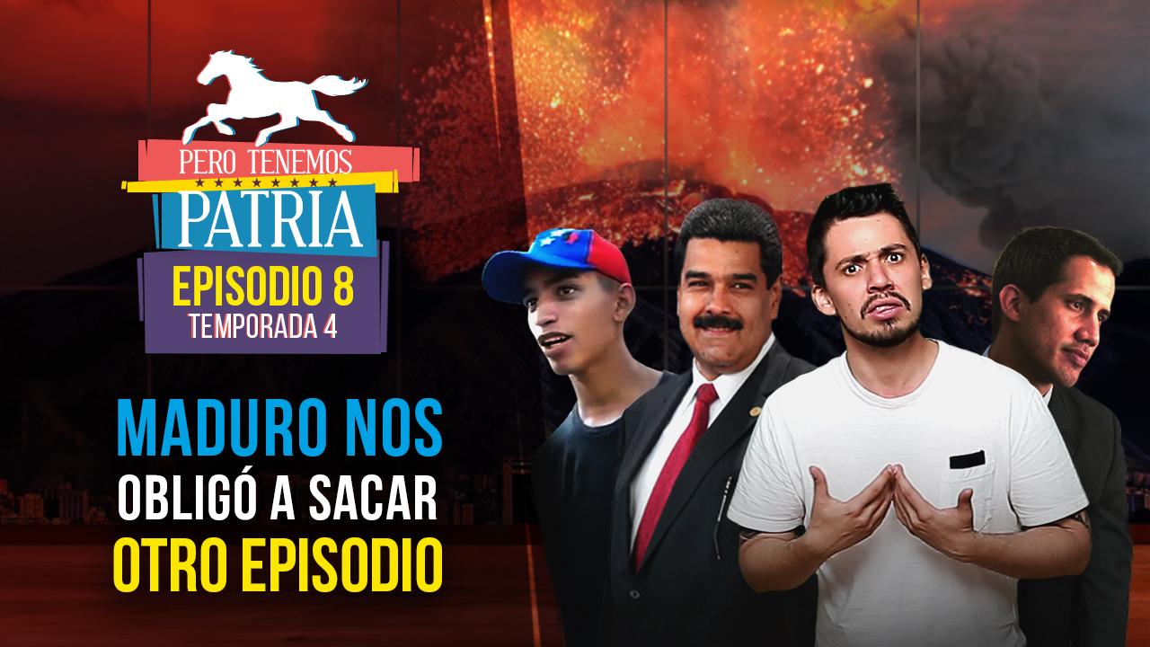 Maduro nos obligó a sacar otro episodio - Pero Tenemos Patria