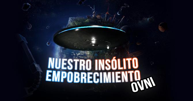 CHIGÜIVIDEOS - Nuestro Insólito Empobrecimiento: OVNI