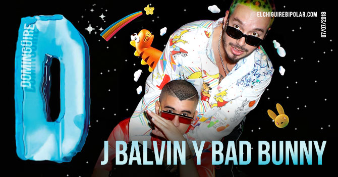 Domingüire No. 286: J Balvin & Bad Bunny