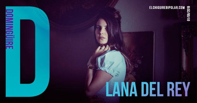 Domingüire No. 294: Lana Del Rey