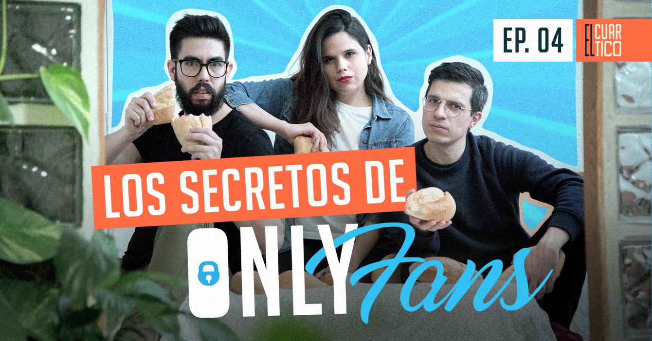 04 | Los Secretos de OnlyFans | El Cuartico