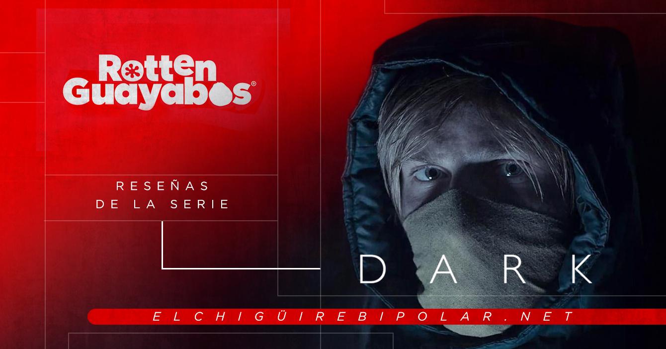 Rotten Guayabas - Reseñas sobre la serie Dark
