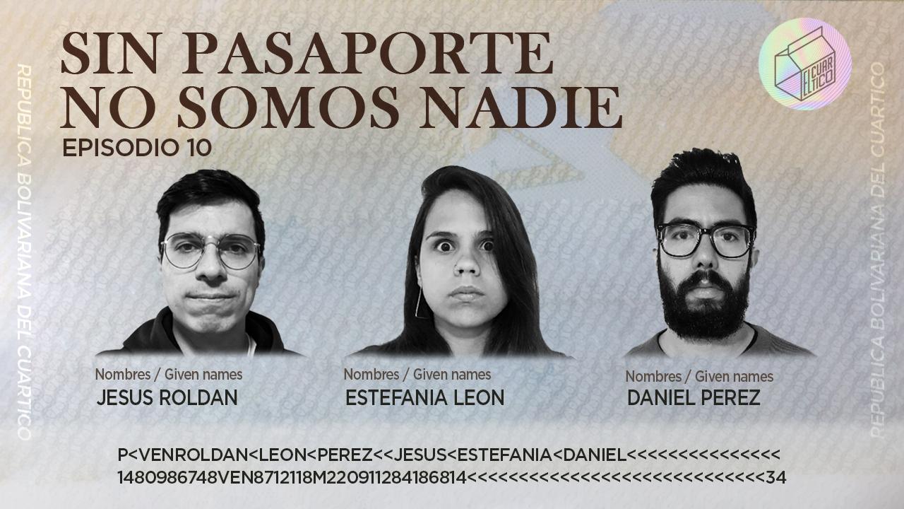 11 | Sin pasaporte no somos nadie | El Cuartico