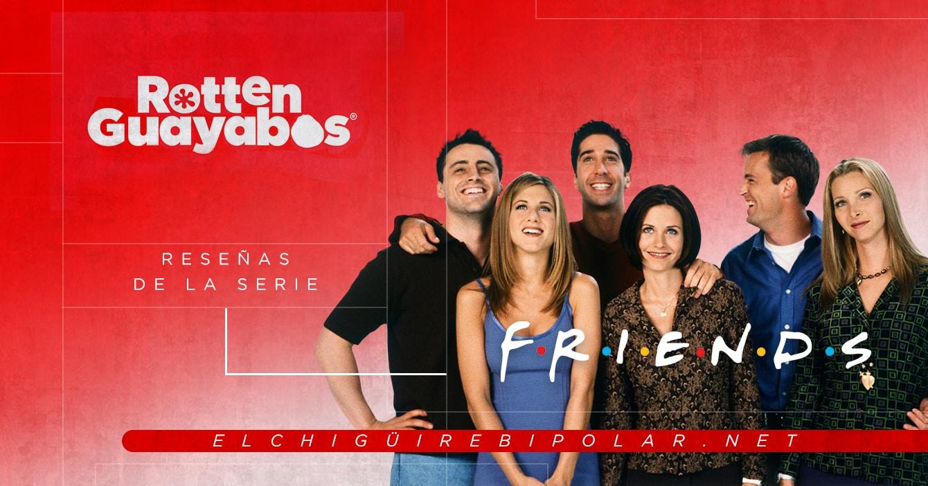 Rotten Guayabas - Reseñas sobre la serie Friends