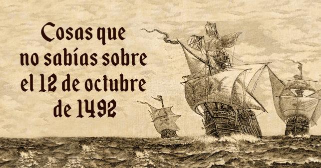 Cosas que no sabías sobre el 12 de octubre de 1492