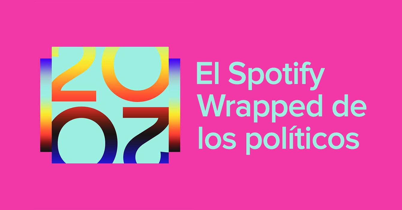 El Spotify Wrapped de los políticos