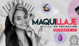 31   Maquillaje: Opción, no obligación   El Cuartico
