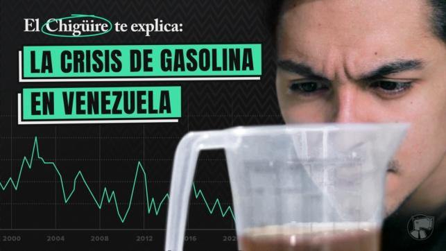 El Chigüire te explica: La crisis de gasolina en Venezuela